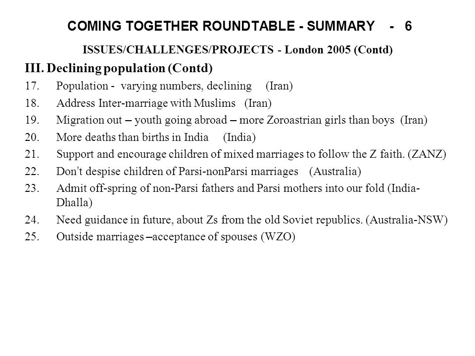 COMING TOGETHER ROUNDTABLE - SUMMARY - 6 ISSUES/CHALLENGES/PROJECTS - London 2005 (Contd) III.