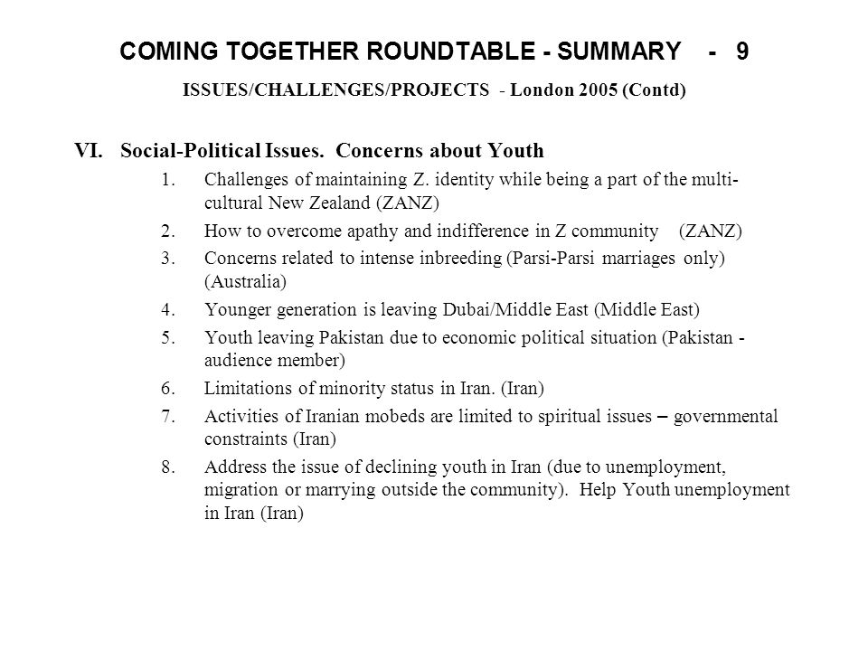 COMING TOGETHER ROUNDTABLE - SUMMARY - 9 ISSUES/CHALLENGES/PROJECTS - London 2005 (Contd) VI.