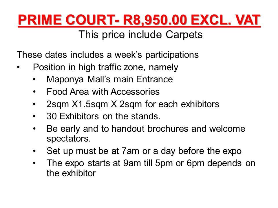 PRIME COURT- R8,950.00 EXCL. VAT PRIME COURT- R8,950.00 EXCL.