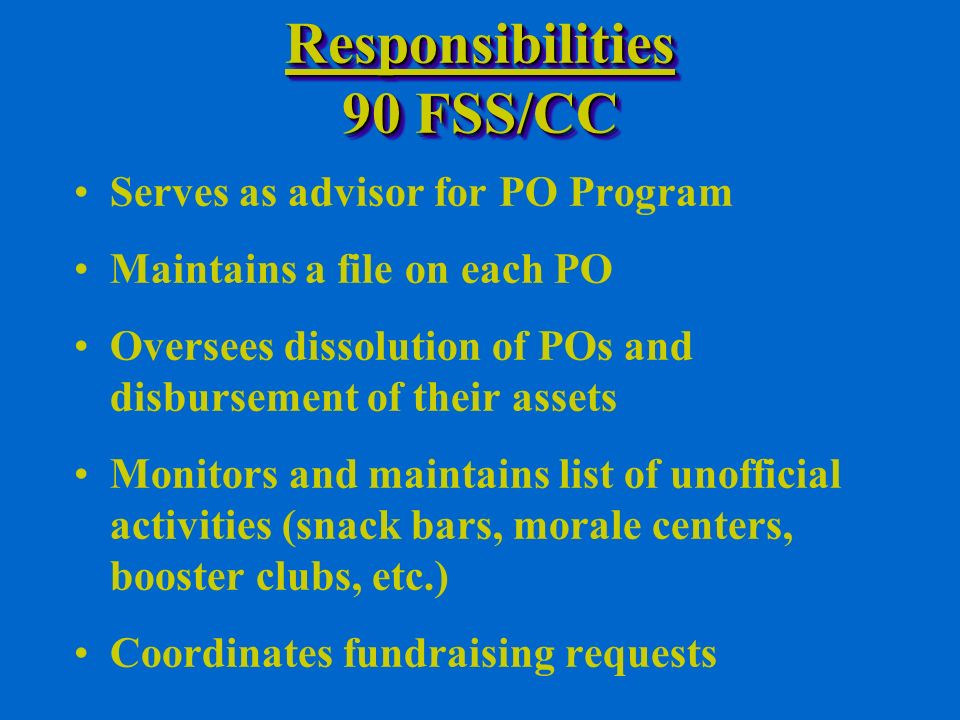 Solicitation and Donations POs are prohibited from soliciting cash, merchandise, or other means of support on- or off-base Unsolicited donations may be accepted in limited situations Only Force Support (MWR) programs may use the commercial sponsorship benefits