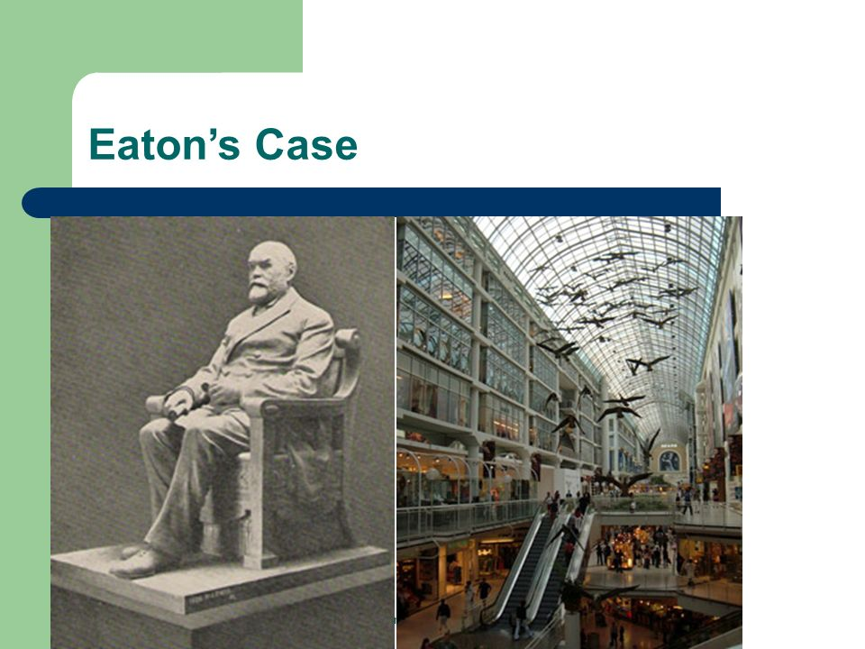 http://www.cbc.ca/archives/categories/economy-business/consumer-goods/eatons-a-canadian-institution-1/what- happened-to-eatons.html Eatons Case