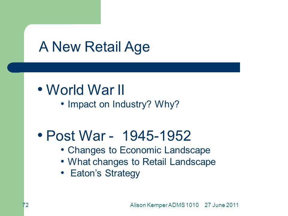 27 June 2011Alison Kemper ADMS 101072 A New Retail Age World War II Impact on Industry.
