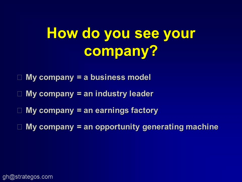 How do you see your company.