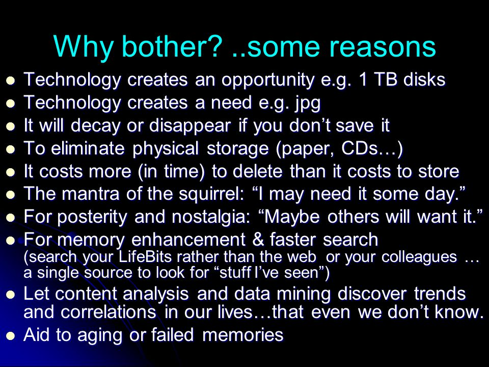 Why bother ..some reasons Technology creates an opportunity e.g.