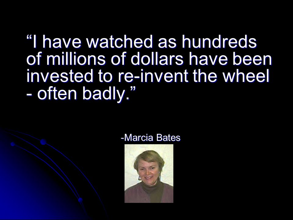 I have watched as hundreds of millions of dollars have been invested to re-invent the wheel - often badly.