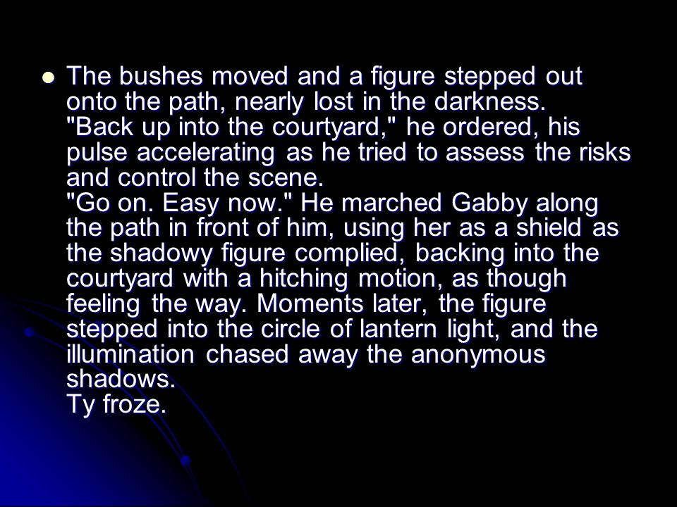 The bushes moved and a figure stepped out onto the path, nearly lost in the darkness.