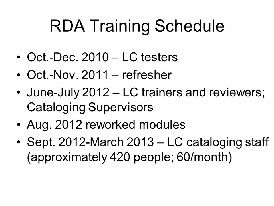 RDA Training Schedule Oct.-Dec. 2010 – LC testers Oct.-Nov.