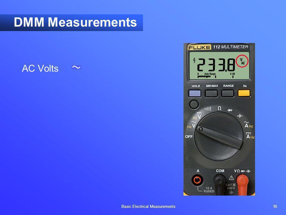 Basic Electrical Measurements 16 DMM Measurements AC Volts