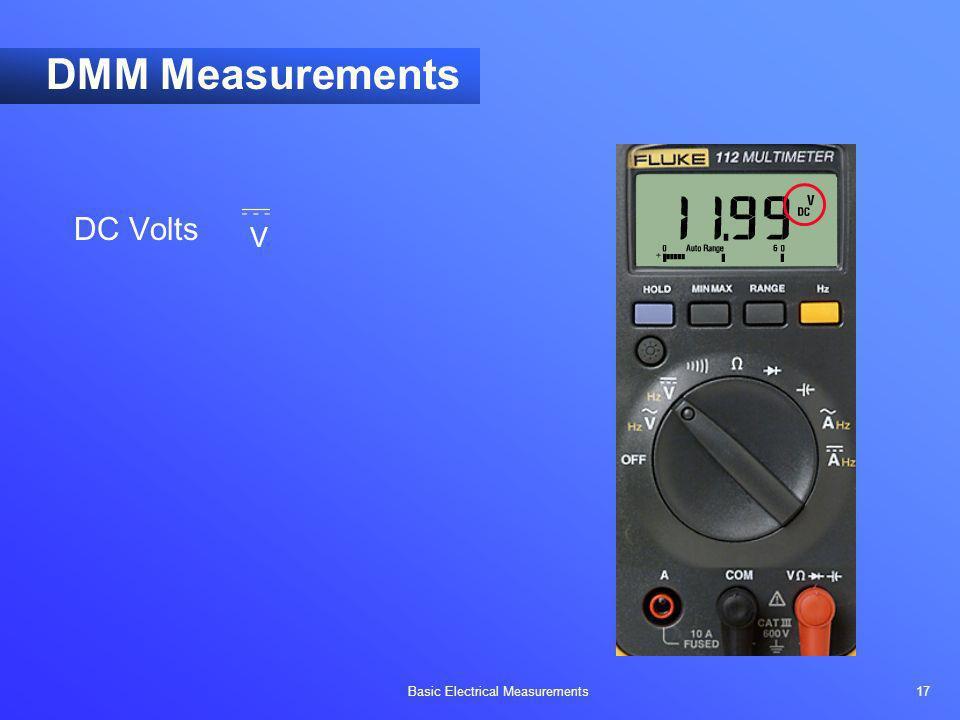 Basic Electrical Measurements 17 DMM Measurements DC Volts V