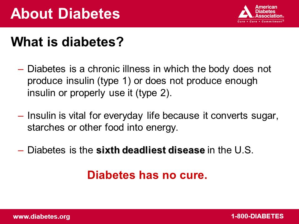 www.diabetes.org 1-800-DIABETES Diabetes Management at School Causes of Hyperglycemia (high blood sugar): –Too little insulin –Illness, infection or injury –Stress or emotional upset –Decreased exercise or activity –Combination of the above factors Diabetes Management at School