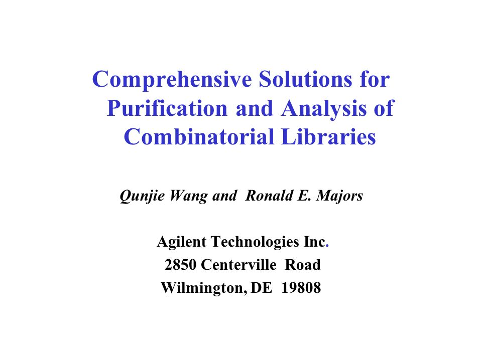 Content : - Overview of library purification tools - Applications of solid scavengers - High throughput HPLC for purification and analysis of libraries