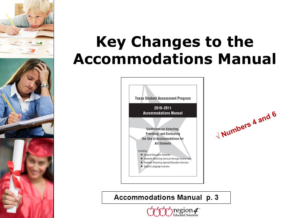 Accommodations Manual p. 3 Key Changes to the Accommodations Manual Numbers 4 and 6