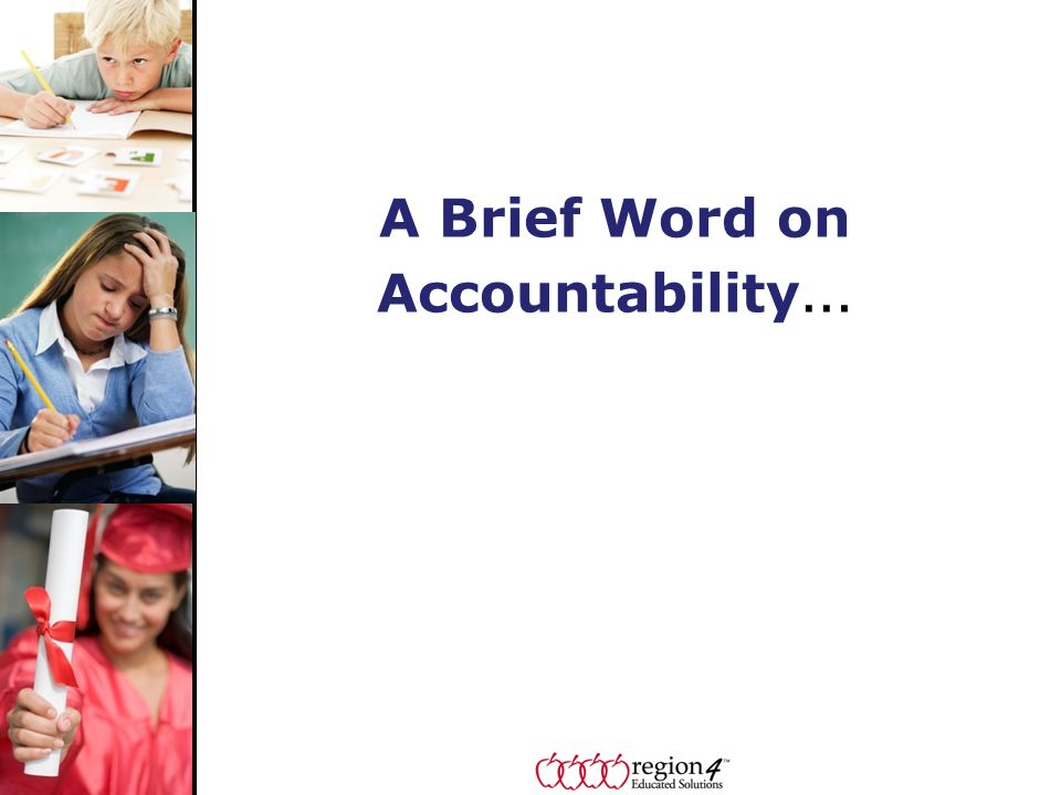 A Brief Word on Accountability …