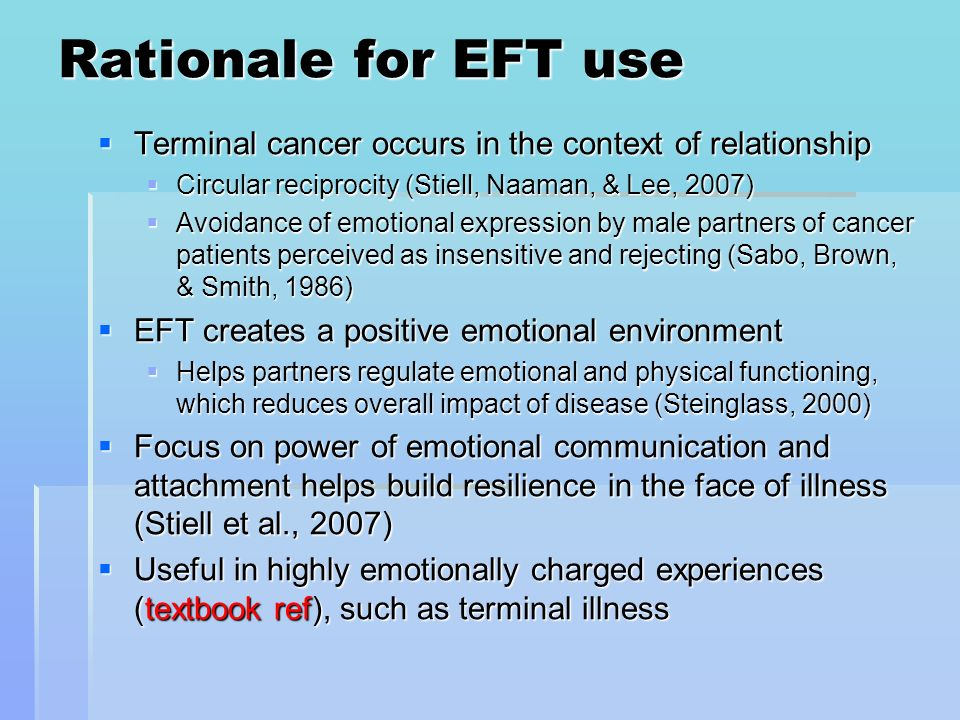 Rationale for EFT use Terminal cancer occurs in the context of relationship Terminal cancer occurs in the context of relationship Circular reciprocity