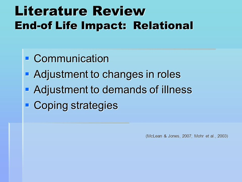 Rationale for Couple Therapy at End of Life Adaptation to a diagnosis of cancer will be altered by the quality of the couple relationship (Hannum, Giese-Davis, Harding, & Hatfield, 1991) Adaptation to a diagnosis of cancer will be altered by the quality of the couple relationship (Hannum, Giese-Davis, Harding, & Hatfield, 1991) Provide opportunity for relational and personal growth Provide opportunity for relational and personal growth Caregiving partner usually has the largest impact on the overall well-being of terminally ill partner (Mohr et al., 2003) Caregiving partner usually has the largest impact on the overall well-being of terminally ill partner (Mohr et al., 2003)