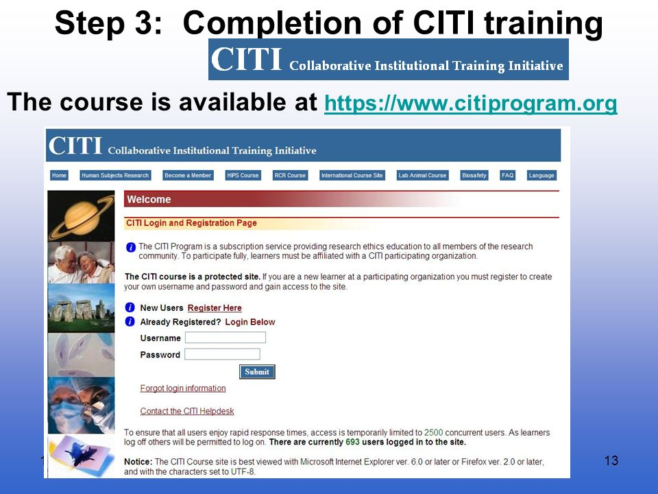 Step 3: Completion of CITI training The course is available at https://www.citiprogram.org https://www.citiprogram.org 1/20/2014NNMC Research Guide13