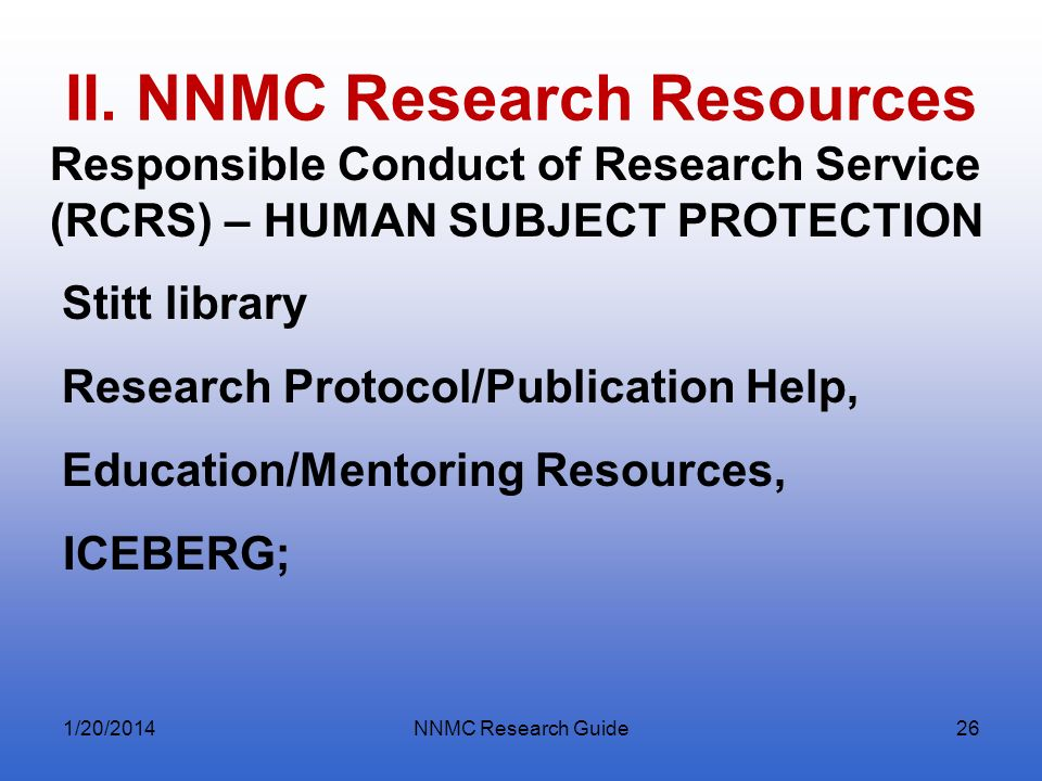 II. NNMC Research Resources Responsible Conduct of Research Service (RCRS) – HUMAN SUBJECT PROTECTION Stitt library Research Protocol/Publication Help