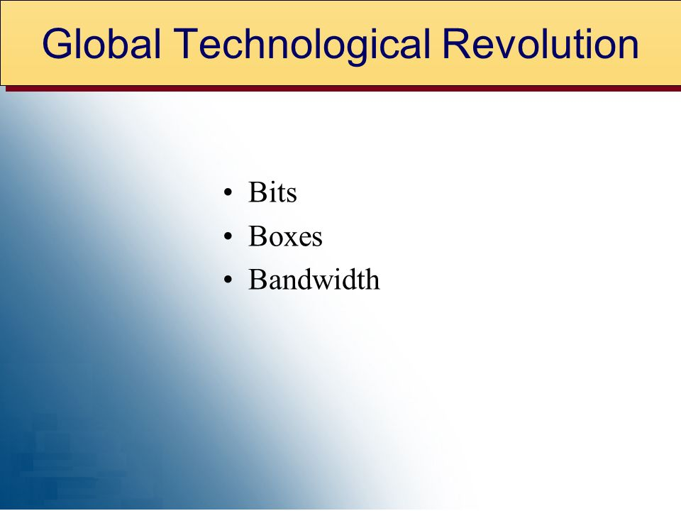 Bits Boxes Bandwidth Global Technological Revolution