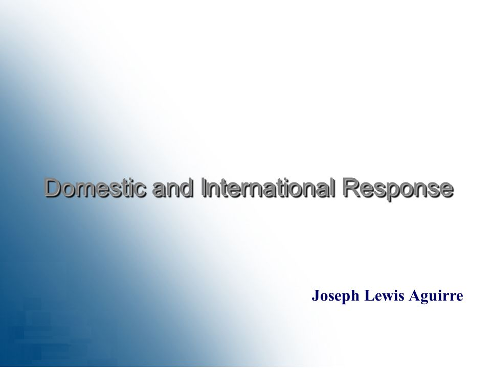Joseph Lewis Aguirre Domestic and International Response