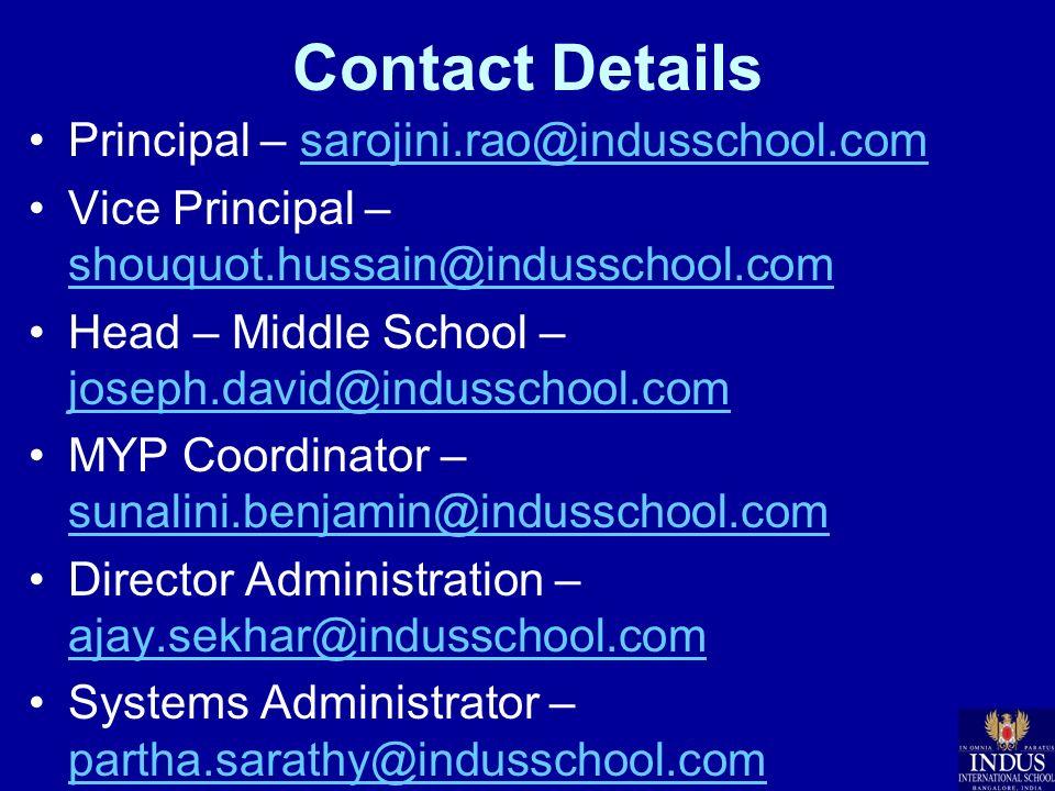 Contact Details Principal – sarojini.rao@indusschool.comsarojini.rao@indusschool.com Vice Principal – shouquot.hussain@indusschool.com shouquot.hussai