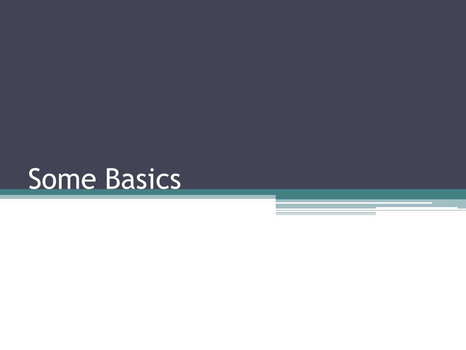 Some Basics