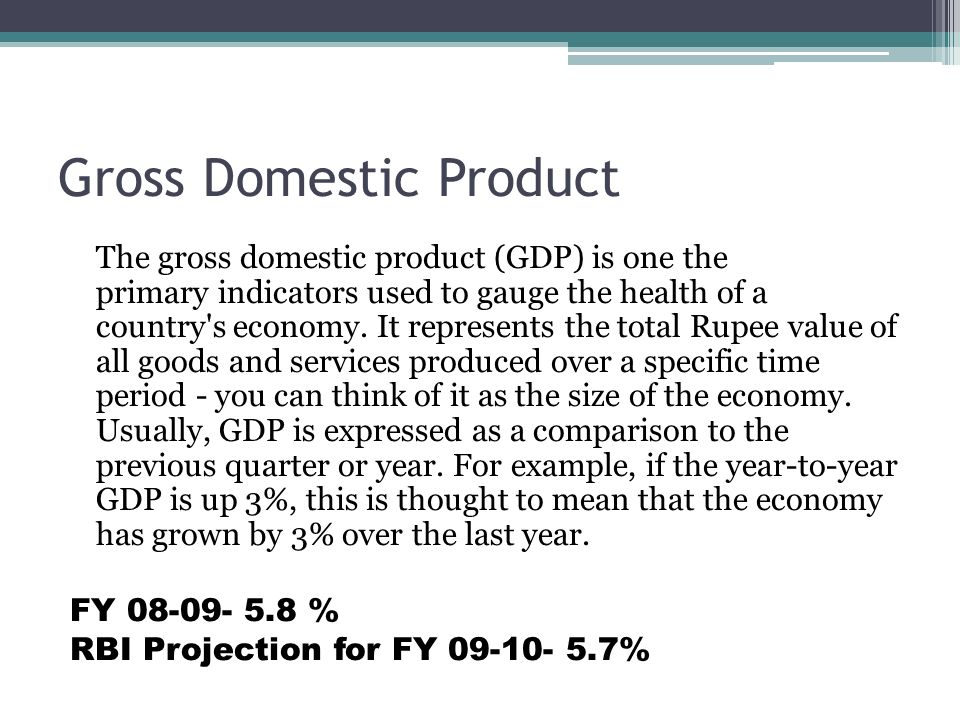Gross Domestic Product The gross domestic product (GDP) is one the primary indicators used to gauge the health of a country s economy.