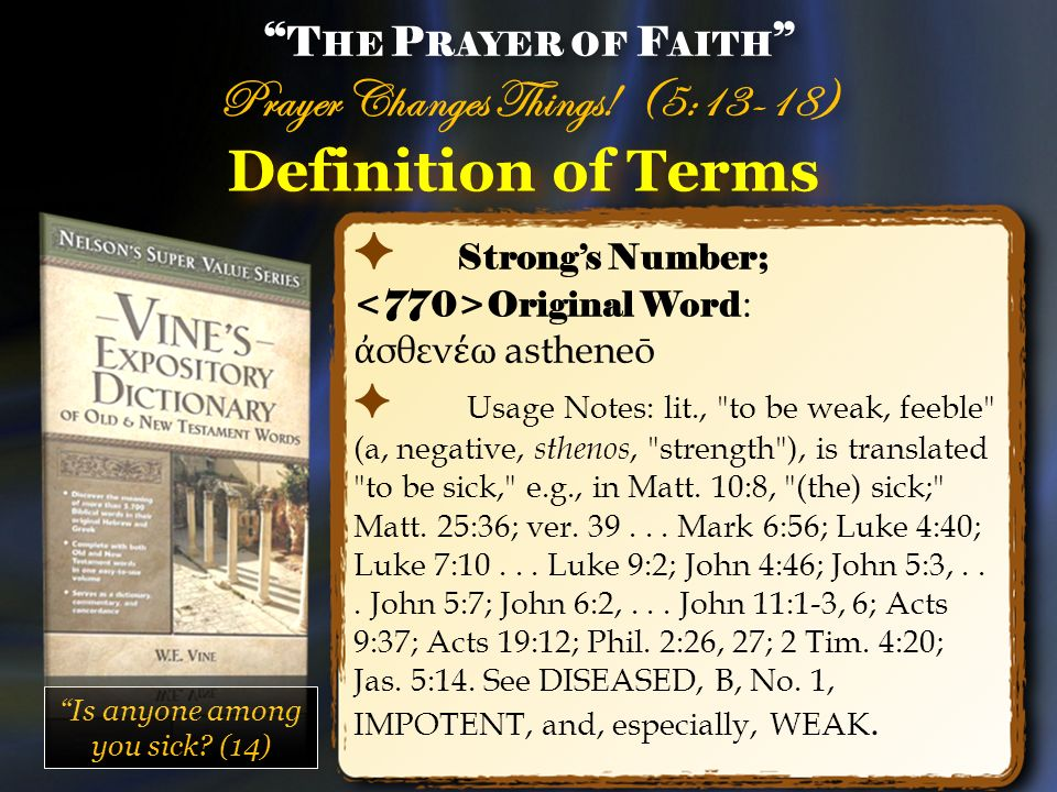 Definition of Terms Strongs Number; Original Word : σθεν ω astheneō Usage Notes: lit.,