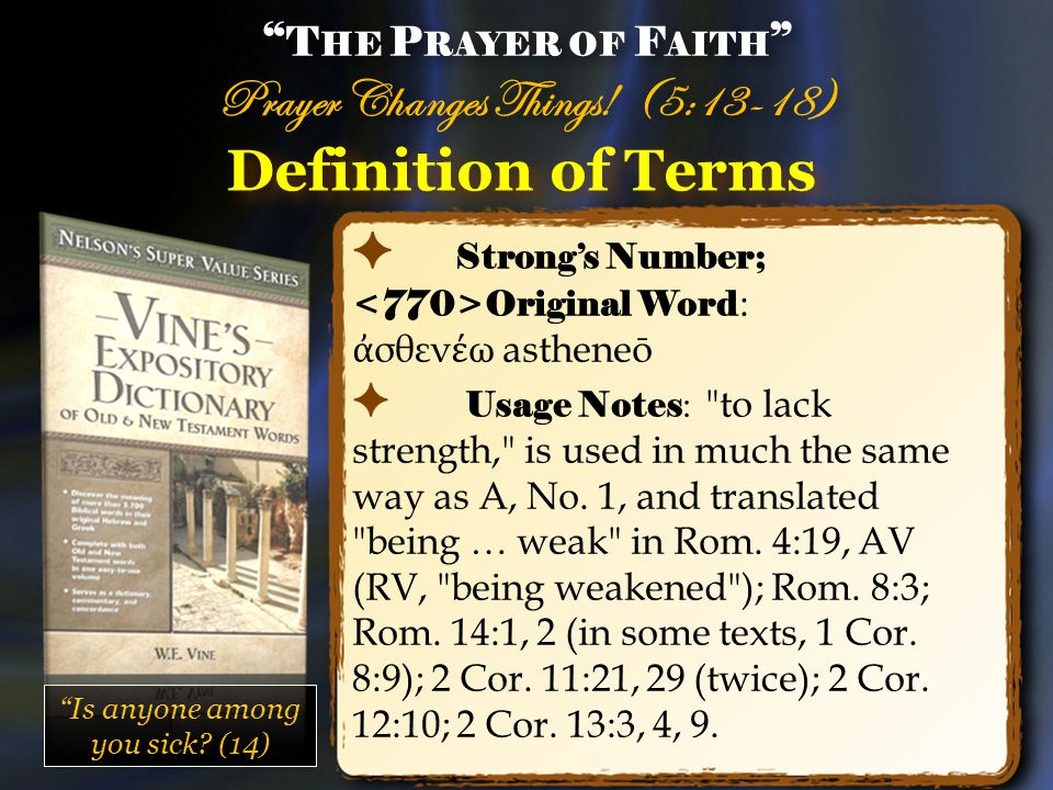 Definition of Terms Strongs Number; Original Word : σθεν ω astheneō Usage Notes :