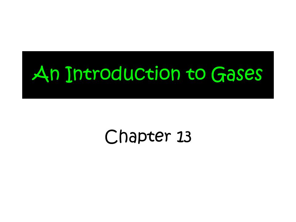 An Introduction to Gases Chapter 13