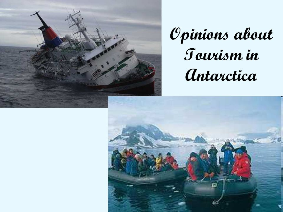 1 Opinions about Tourism in Antarctica