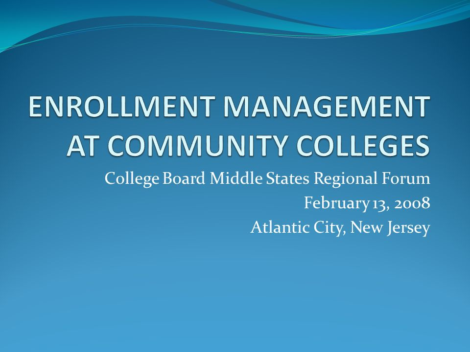 College Board Middle States Regional Forum February 13, 2008 Atlantic City, New Jersey