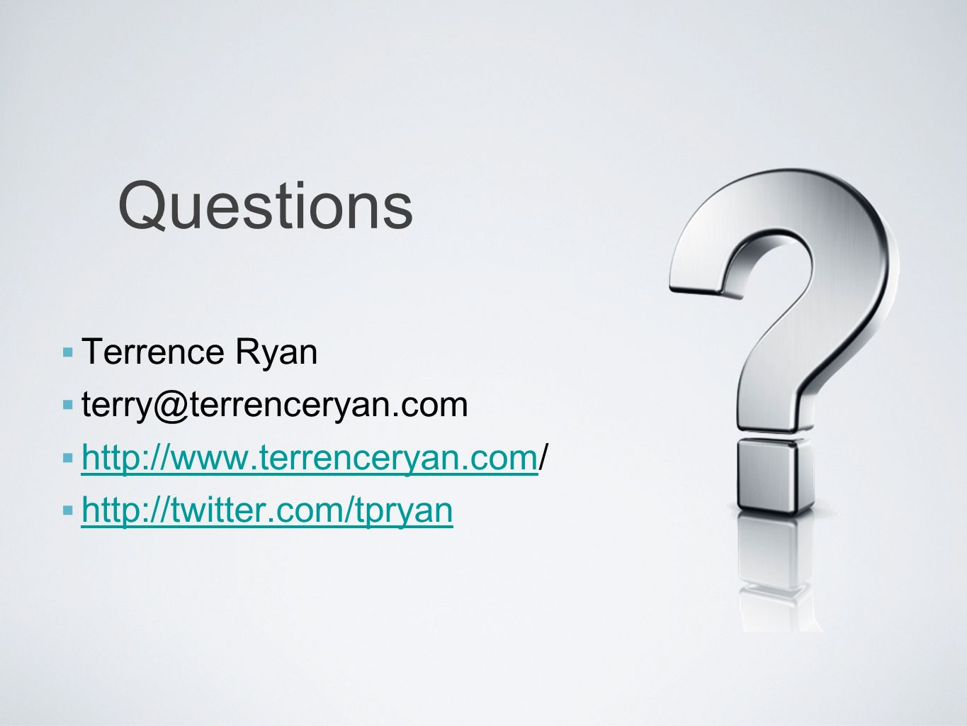Questions Terrence Ryan