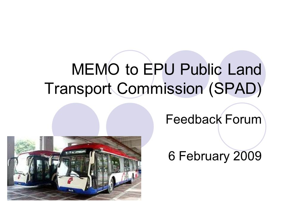 Conclusion Understand what makes public transport works best (utilizing all 3 functions) Public Transport is a rakyat issue Involve the rakyat & involve them S.P.A.D.