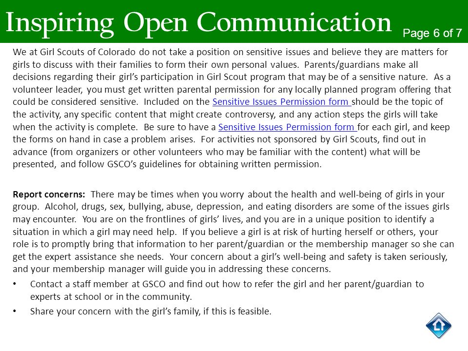 Inspiring Open Communication Page 6 of 7 We at Girl Scouts of Colorado do not take a position on sensitive issues and believe they are matters for gir