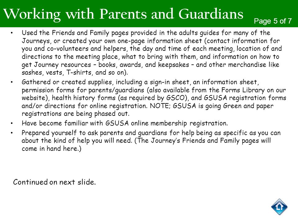 Working with Parents and Guardians Used the Friends and Family pages provided in the adults guides for many of the Journeys, or created your own one-p