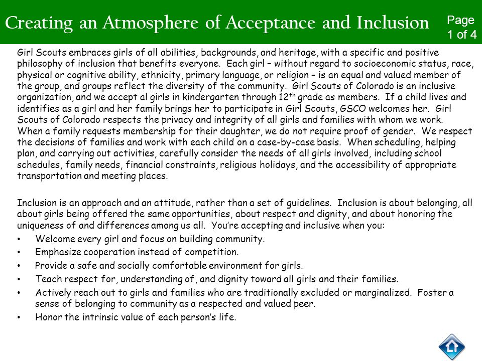 Creating an Atmosphere of Acceptance and Inclusion Other Initiatives and Opportunities Page 1 of 4 Girl Scouts embraces girls of all abilities, backgr
