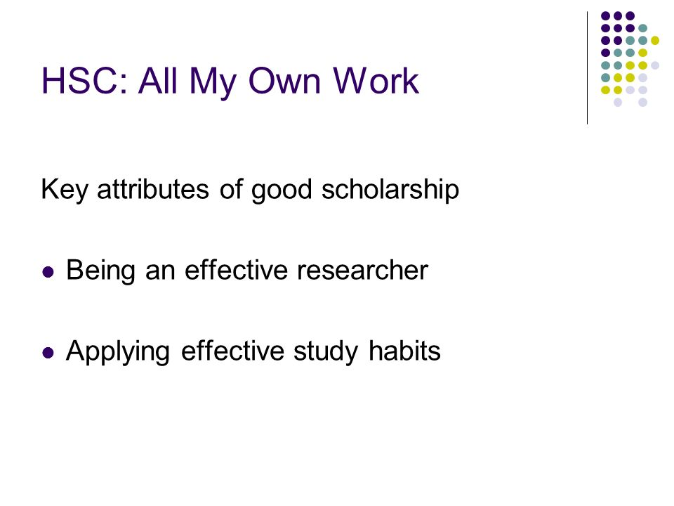 HSC: All My Own Work Effective researcher Need research for every part of your life.