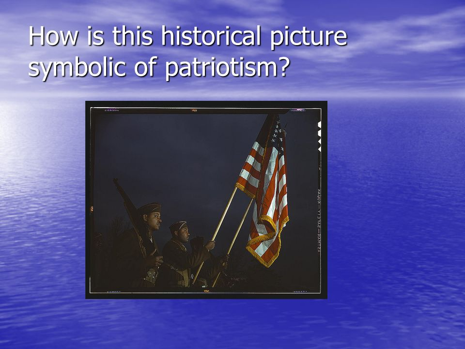 How is this historical picture symbolic of patriotism