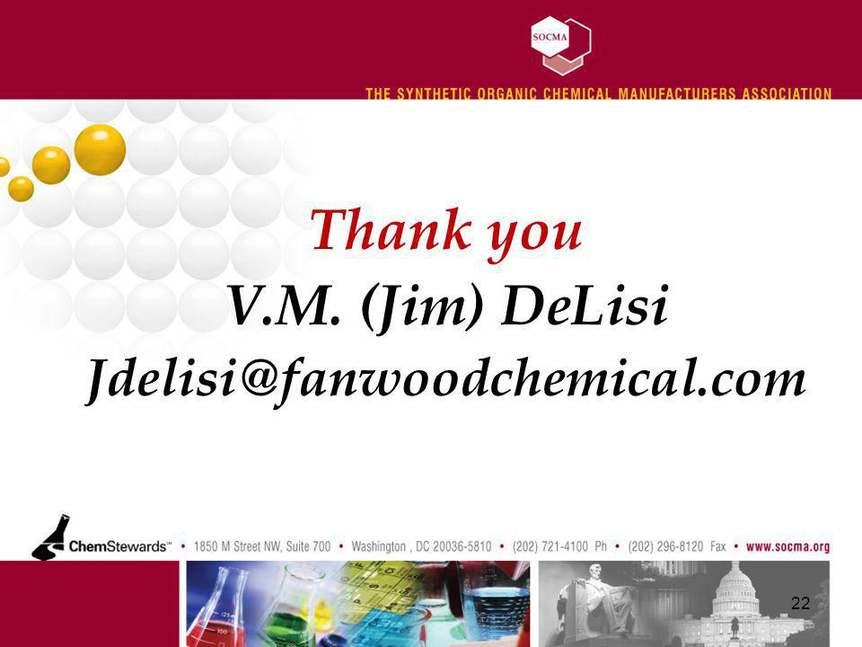 Thank you V.M. (Jim) DeLisi Jdelisi@fanwoodchemical.com 22