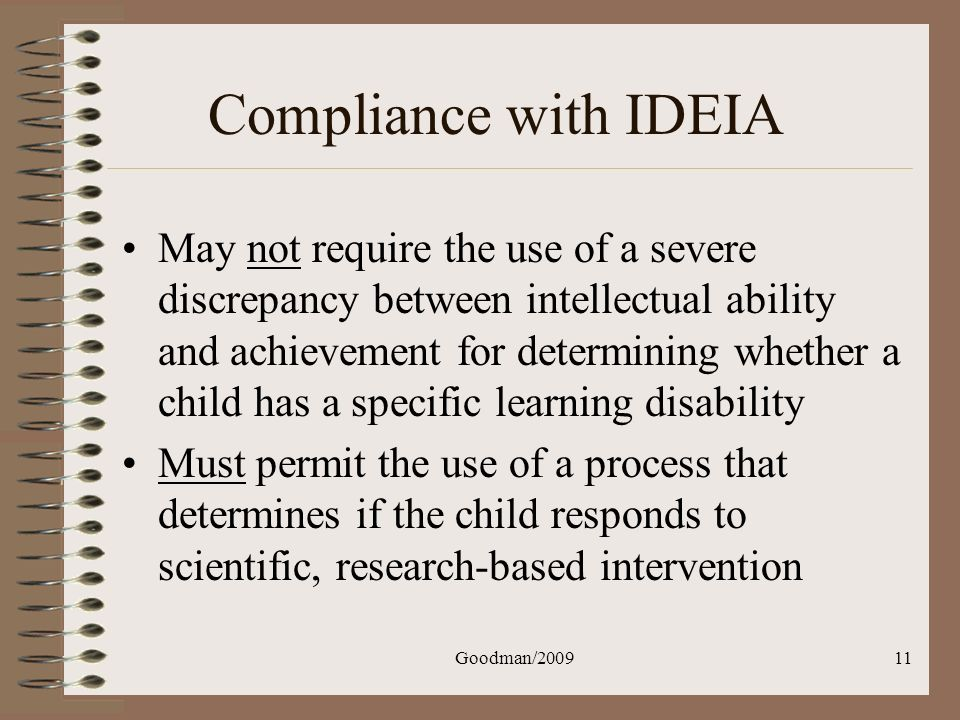 Goodman/200911 Compliance with IDEIA May not require the use of a severe discrepancy between intellectual ability and achievement for determining whet