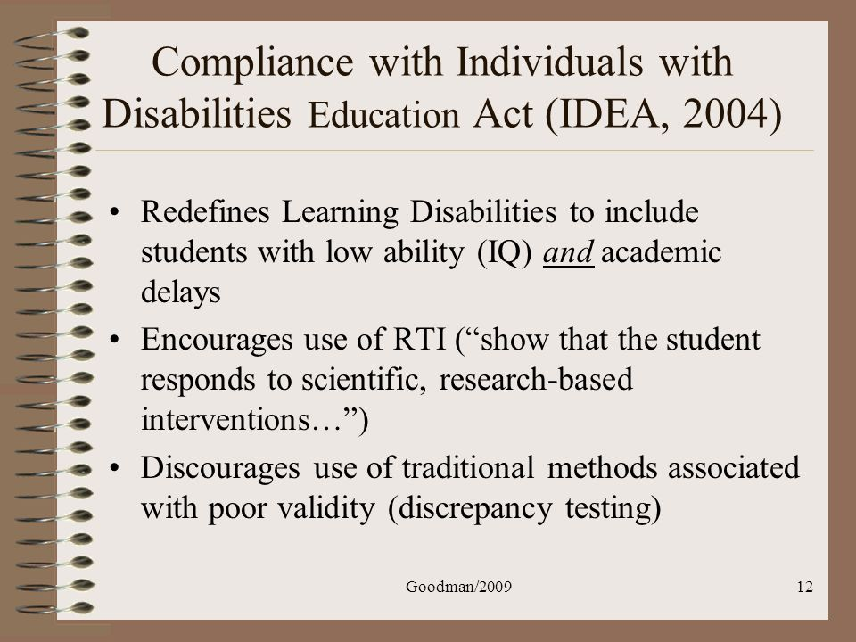 Goodman/200912 Compliance with Individuals with Disabilities Education Act (IDEA, 2004) Redefines Learning Disabilities to include students with low a