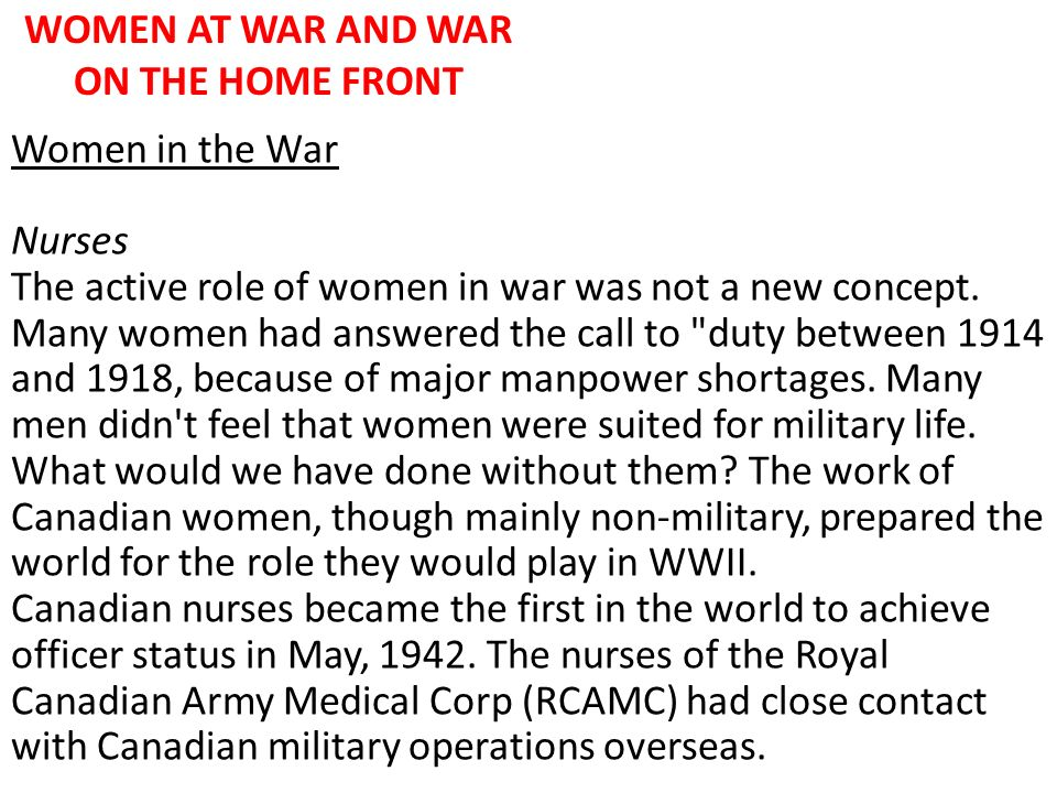 WOMEN AT WAR AND WAR ON THE HOME FRONT Women in the War Nurses The active role of women in war was not a new concept. Many women had answered the call