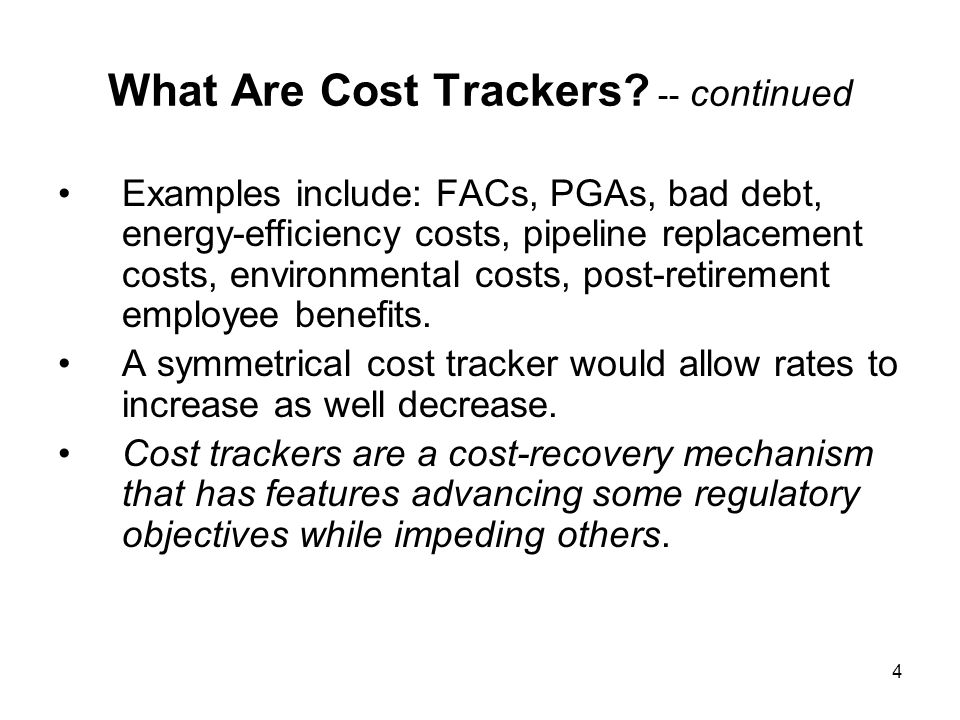 5 History and Regulatory Rationales Until five or so years ago, most energy utilities had only an FAC or PGA as cost trackers.