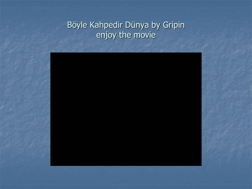 Böyle Kahpedir Dünya by Gripin enjoy the movie
