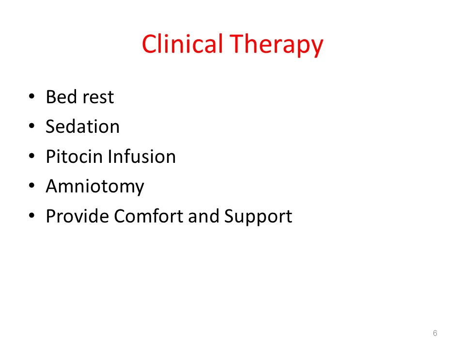 Clinical Therapy Bed rest Sedation Pitocin Infusion Amniotomy Provide Comfort and Support 6