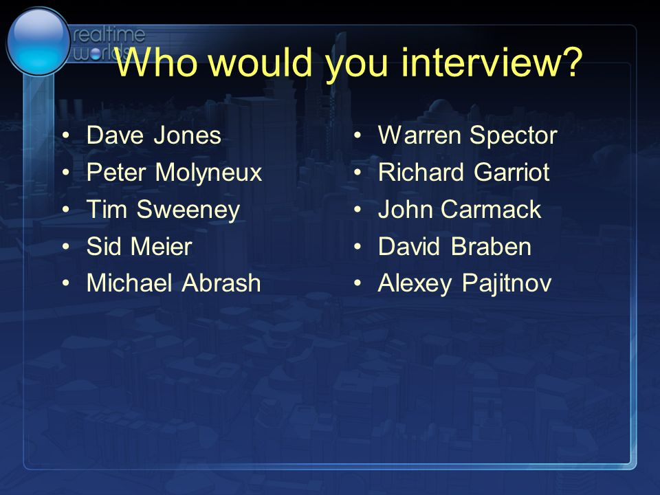 Who would you interview.