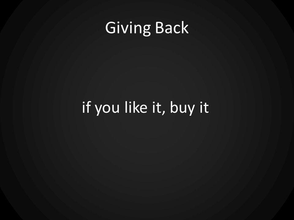 Giving Back if you like it, buy it