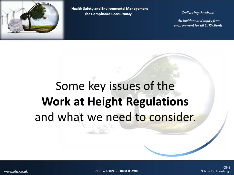 OHS Safe in the Knowledge Contact OHS on: 0800 834293 The Compliance Consultancy Health Safety and Environmental Management Delivering the vision An incident and injury free environment for all OHS clients www.ohs.co.uk Planned?