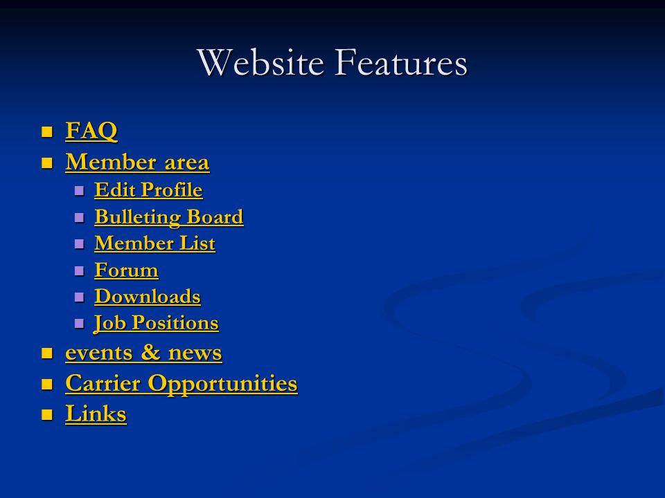 Website Features FAQ FAQ FAQ Member area Member area Member area Member area Edit Profile Edit Profile Edit Profile Edit Profile Bulleting Board Bulle