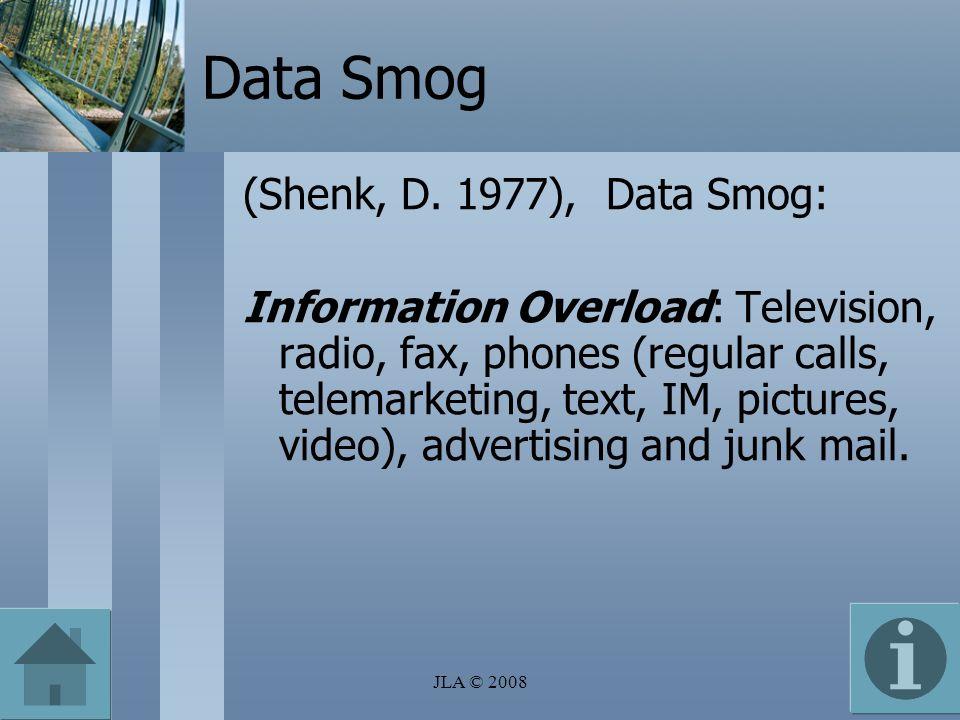 Data Smog (Shenk, D. 1977), Data Smog: Information Overload: Television, radio, fax, phones (regular calls, telemarketing, text, IM, pictures, video),